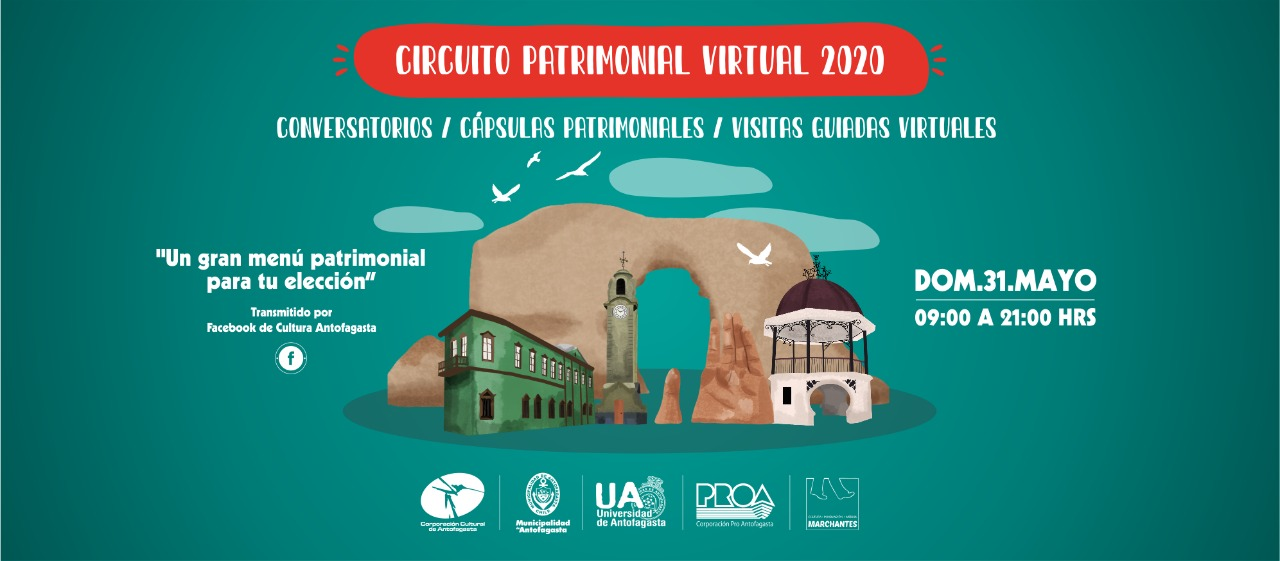 "CORPORACIÓN CULTURAL INVITA A UN ""CIRCUITO PATRIMONIAL VIRTUAL"" EN ANTOFAGASTA"