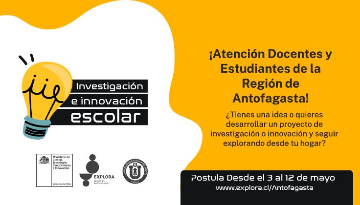 Explora Antofagasta abre convocatoria para programa de Investigación e Innovación Escolar 2021